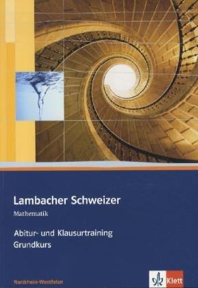 lambacher-schweizer-abitur-und-klausurtraining-arbeitsheft-grundkurs-fur-nordrhein-westfalen