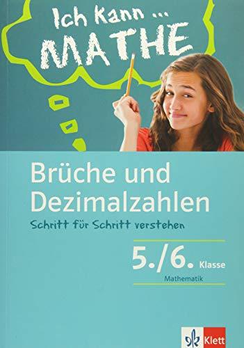 klett-ich-kann-mathe-bruche-und-dezimalzahlen-5-6-klasse-mathematik-schritt-fur-schritt-verstehen-in-gymnasium-und-realschule