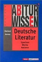 Abiturwissen, Deutsche Literatur by Eberhard…