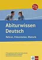 Abiturwissen Deutsch. Referat,…