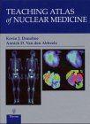 Donohoe, K.J.: Teaching Atlas of Nuclear Medicine