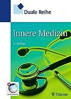 Duale Reihe Innere Medizin by Christiane…