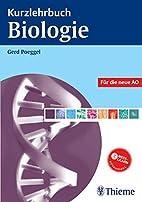 Kurzlehrbuch Biologie by Gerd Poeggel
