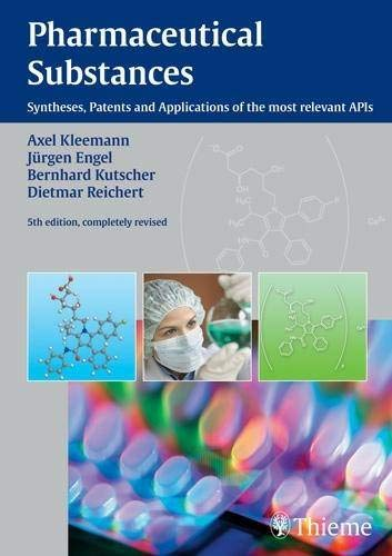 pharmaceutical-substances-5th-edition-2009-syntheses-patents-and-applications-of-the-most-relevant-apis