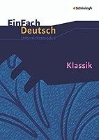 EinFach Deutsch Unterrichtsmodelle: Klassik:…