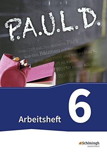 p-a-u-l-d-personliches-arbeits-und-lesebuch-deutsch-fur-gymnasien-und-gesamtschulen-neubearbeitung-arbeitsheft-6