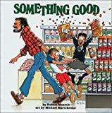 Munsch, Robert: Storytime 4. Something Good