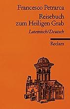 Reisebuch zum Heiligen Grab: Lat. /Dt. by…