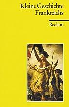 Kleine Geschichte Frankreichs by Ernst…