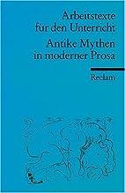 Antike Mythen in moderner Prosa by Wilfried…