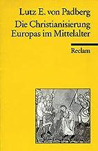 Die Christianisierung Europas im Mittelalter…