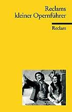 Reclams kleiner Opernführer. by Rolf Fath