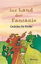 Ins Land der Fantasie by Andreas /Hrsg. v.…