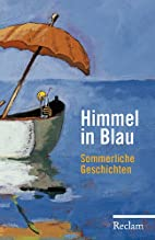 Himmel in Blau: Sommerliche Geschichten by…