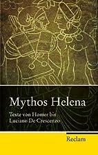 Mythos Helena: Texte von Homer bis Luciano…