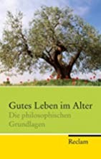 Gutes Leben im Alter: Die philosophischen…