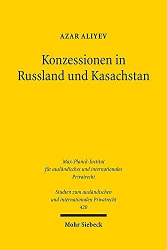 konzessionen-in-russland-und-kasachstan-vertragsrechtliche-aspekte-studien-zum-auslandischen-und-internationalen-privatrecht-german-edition