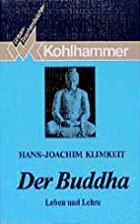 Der Buddha. Leben und Lehre. by Hans-Joachim…