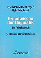 Grundwissen der Dogmatik by Friedrich…