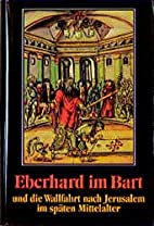 Eberhard im Bart und die Wallfahrt nach…
