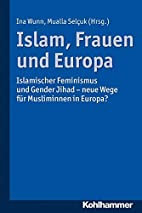 Islam, Frauen Und Europa: Islamischer…