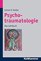 Psychotraumatologie: Das Lehrbuch by Günter…