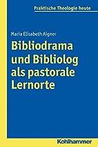 Bibliodrama und Bibliolog als pastorale…