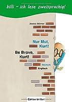 Nur Mut, Kurt!: Be Brave, Kurt! / Kinderbuch…