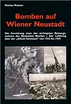 Bomben auf Wiener Neustadt by Markus Reisner