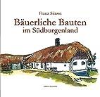 Bäuerliche Bauten im Südburgenland by…