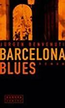 Barcelona Blues. by Jürgen Benvenuti