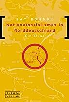 Nationalsozialismus in Norddeutschland. Ein…