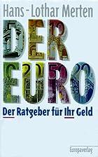 Der Euro. Der Ratgeber für Ihr Geld by…