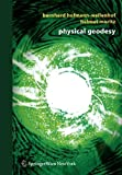 Hofmann-Wellenhof, Bernhard: Physical Geodesy