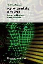 Psychosomatische Intelligenz Spüren und…