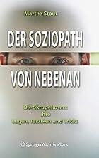 Der Soziopath von nebenan: Die Skrupellosen:…