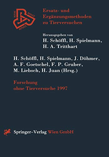 forschung-ohne-tierversuche-1997-ersatz-und-ergnzungsmethoden-zu-tierversuchen-german-edition