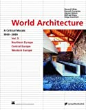 Wilfried Wang: World Architecture 1900-2000: A Critical Mosaic: Northern Europe, Central Europe, Western Europe v.
