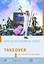 Ars Electronica 2001: Takeover, Who's Doing…