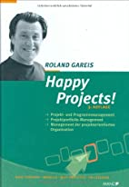 Happy Projects! by Roland Gareis