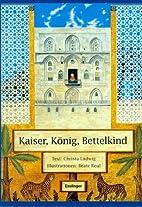 Kaiser, König, Bettelmann by Christa Ludwig
