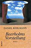 Kehlmann, Daniel: Beerholms Vorstellung: Roman (German Edition)