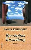 Kehlmann, Daniel: Beerholms Vorstellung: Roman (German Edition)