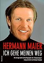 Ich gehe meinen Weg by Hermann Maier