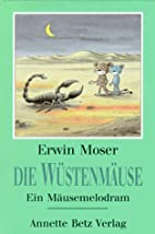 Die Wüstenmäuse by Erwin Moser