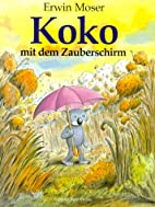 Koko mit dem Zauberschirm by Erwin Moser