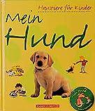 Starke, Katherine: Mein Hund. ( Ab 5 J.).