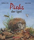 Pieks, der Igel by Barbara Veit