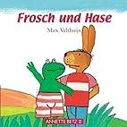 Frosch und Hase. ( Ab 1 J.). by Max…