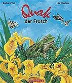 Quak, der Frosch by Barbara Veit